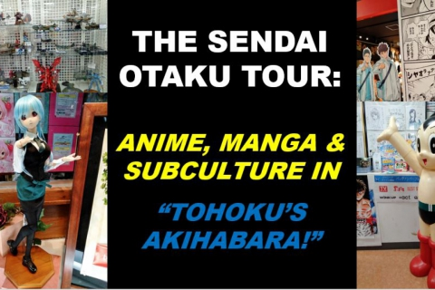 "The Sendai Otaku Tour: Anime, Manga & Subculture in ""Tohoku's Akihabara!"""